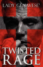 Twisted Rage - Lady Genavese'