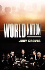 World Nation : A Graphic Guide - Judy Groves