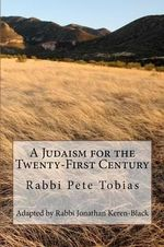 A Judaism for the Twenty-First Century - Rabbi Pete Tobias