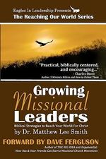 Growing Missional Leaders - Matthew Lee Smith
