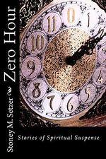 Zero Hour - Stoney M Setzer