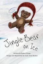 Jingle Bear on Ice - Robert Hespe