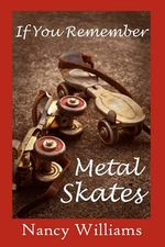If You Remember Metal Skates - Nancy Williams