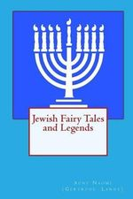 Jewish Fairy Tales and Legends - Aunt Naomi
