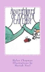Adventures of a Crazy Cat Lady - Helen Chapman