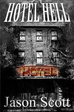 Hotel Hell : The Political Economy of Public Works, 1933-1956 - Jason Scott