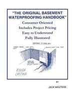 The Original Basement Waterproofing Handbook - Jack Masters