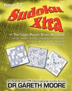 Sudoku Xtra Issue 12 - Dr Gareth Moore
