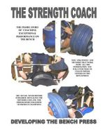 The Strength Coach Developing the Bench Press : Developing the Bench Press - MR Paul Kerridge