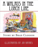 A Walrus in the Lunch Line - Brad Closson