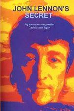 John Lennon's Secret - David Stuart Ryan