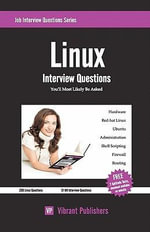 Linux Interview Questions You'll Most Likely be Asked - Vibrant Publishers