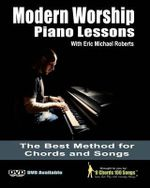 Modern Worship Piano Lessons : This Is What Your Piano Teacher Never Taught You! - Eric Michael Roberts