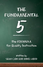The Fundamental 5 : The Formula for Quality Instruction - Mike Laird