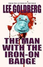 The Man with the Iron-On Badge - Lee Goldberg