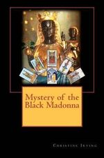 Mystery of the Black Madonna - MS Christine Irving