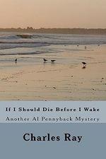 If I Should Die Before I Wake - Charles Ray