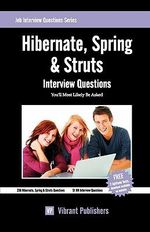 Hibernate, Spring & Struts Interview Questions You'll Most Likely be Asked - Vibrant Publishers