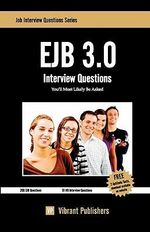 EJB 3.0 Interview Questions You'll Most Likely be Asked - Vibrant Publishers