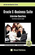 Oracle E-Business Suite Interview Questions You'll Most Likely be Asked - Vibrant Publishers