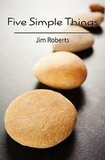 Five Simple Things - Jim Roberts