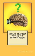 World's Greatest Riddles and Brain Teasers! - Edward Scarzi