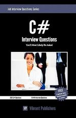 C# Interview Questions You'll Most Likely be Asked - Vibrant Publishers
