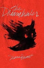 The Dreamhealer : The Terryfying Sequel to Shane Briant's Bestselling Thriller, 'Worst Nightmares.' - Shane Briant