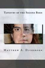 Tapestry of the Second Born - MR Matthew Allen Dickerson
