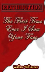 Retribution : The First Time Ever I Saw Your Face - Wallace Williamson