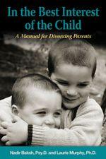 In the Best Interest of the Child - Nadir Psy.D. Baksh
