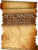 Atlantis, the Great Flood and the Asteroid - Prescott Sr. Rawlings