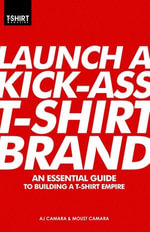 Launch a Kick-Ass T-Shirt Brand - T-Shirt Ph.D. Magazine