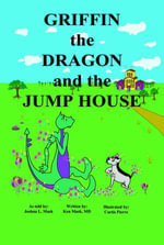 Griffin the Dragon and the Jump House - Ken J.D. Mask