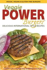 Veggie Power Burgers - Cathy M.C. Gallagher