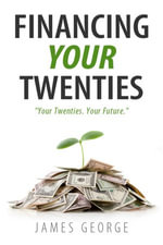 Financing Your Twenties - James Boone's George