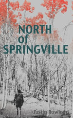 North of Springville - Justin Rowland