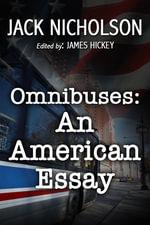 Omnibuses : An American Essay - Jack Boone's Nicholson