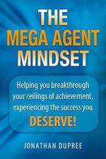 The Mega Agent Mindset - Jonathan Boone's Dupree