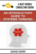 An Introductory Guide to Systems Thinking - David Kerr
