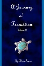 Journey of Transition Volume 4 - Alton Sears