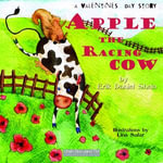 Apple the Racing Cow : A Valentine's Day Story - Erik Daniel Shein