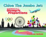 Chloe the Jumbo Jet : A Problem of Olympic Proportions - Ciandress Jackson