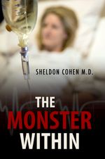 The Monster Within - Sheldon Cohen M.D.