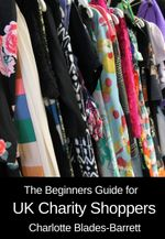 The Beginners Guide for UK Charity Shoppers - Charlotte Blades-Barrett