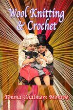 Wool Knitting & Crochet - Emma Chalmers Monroe