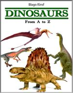 Dinosaurs : From A to Z - Blago Kirof