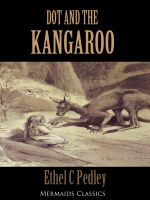 Dot and the Kangaroo (Mermaids Classics) - Ethel C Pedley