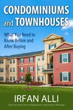 Condominiums and Townhouses - What You Need to Know Before and After Buying - Irfan Alli