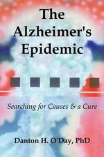 The Alzheimer's Epidemic - Danton O'Day